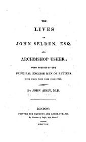 The lives of John Selden Esq. and Archbishop Usher: with notices of the principal english men and letters with whom they were connected