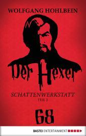 Der Hexer 68: Schattenwerkstatt Teil 2. Roman