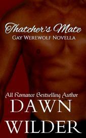 Thatcher's Mate (Gay Werewolf Romance Novella)