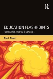 Education Flashpoints: Fighting for America's Schools