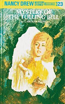 Nancy Drew 23  Mystery of the Tolling Bell PDF
