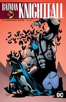 Batman  Knightfall Vol  2  25th Anniversary Edition