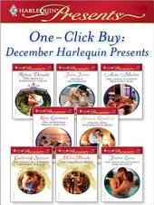 One-Click Buy: December Harlequin Presents: The Prince's Forbidden Virgin\Bedded, Or Wedded?\The Greek Tycoon's Pregnant Wife\The Demetrios Bridal Bargain\Italian Boss, Housekeeper Bride\The Italian Billionaire's Christmas Miracle