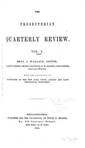 The Presbyterian Quarterly Review: Volume 1