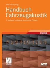 Handbuch Fahrzeugakustik: Grundlagen, Auslegung, Berechnung, Versuch