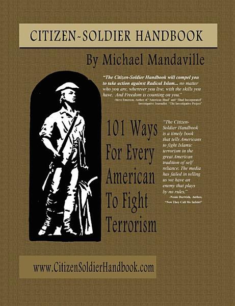 Citizen Soldier Handbook 101 Ways Every American Can Fight Terrorism