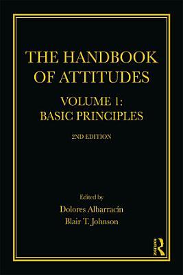 The Handbook of Attitudes  Volume 1  Basic Principles