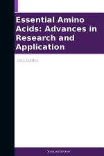 Essential Amino Acids: Advances in Research and Application: 2011 Edition