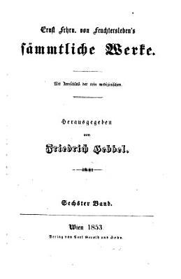 Ernst Freiherrn von Feuchtersleben s s  mmtliche Werke  Kritiken  Charakteristiken und vermische Aufs  tze PDF