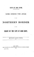 Papers Connected with Affairs on the Northern Border of the Colony of the Cape of Good Hope PDF