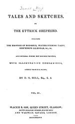 The shepherd's calendar (continued) Emigration. The two highlanders. The watchmaker. A story of the forty-six. A tale of the martyrs. Adam Scott. The baron St. Gio. The mysterious bride. Nature's magic lantern