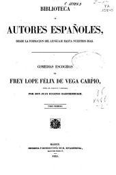 Comedias escogidas de Frey Lope Félix de Vega Carpio: Volumen 1