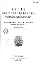 Serie dei testi di lingua e di altre opere importanti nella italiana letteratura scritte dal secolo XIV al XIX
