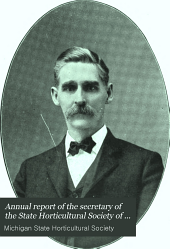 Annual Report of the Secretary of the State Horticultural Society of Michigan: Volume 33