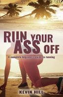 Run Your Ass Off
