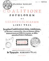 Joannis Schildii de Coalitione populorum ac rerumpublicarum libri tres...