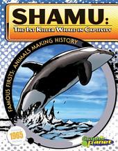Shamu: The 1st Killer Whale in Captivity