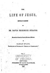 The life of Jesus critically examined: Volume 1