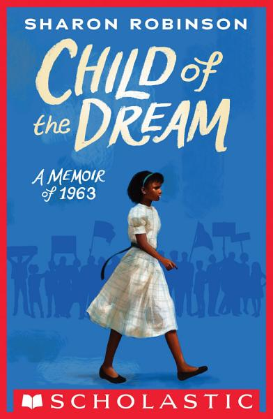 Download Child of the Dream  A Memoir of 1963  Book