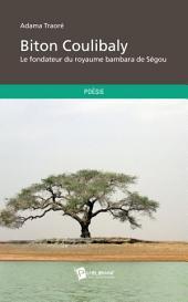 Biton Coulibaly: Le Fondateur du Royaume Bambara de Ségou
