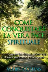 Come conquistare la vera Pace Spirituale