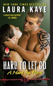 Hard to Let Go: A Hard Ink Novel
