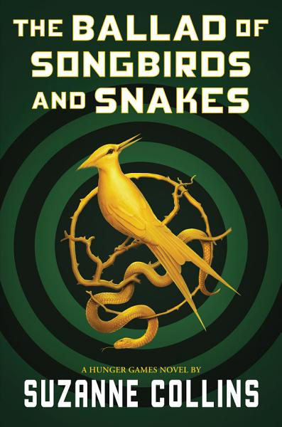 Download The Ballad of Songbirds and Snakes  A Hunger Games Novel  Book