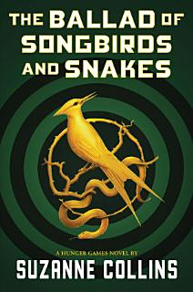 The Ballad of Songbirds and Snakes  A Hunger Games Novel  Book