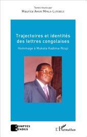 Trajectoires et identités des lettres congolaises: Hommage à Mukala Kadima-Nzuji