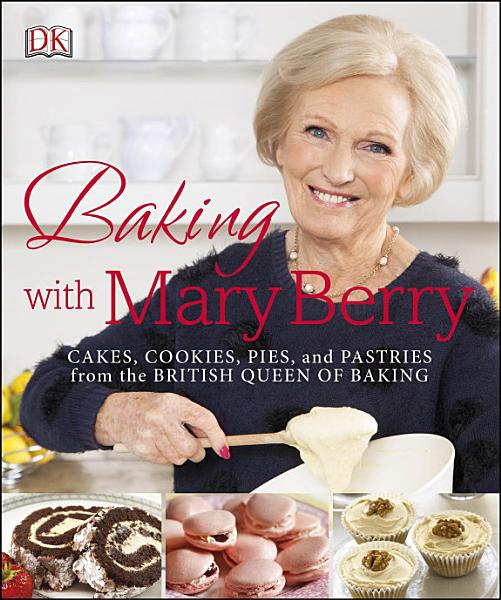Download Baking with Mary Berry Book