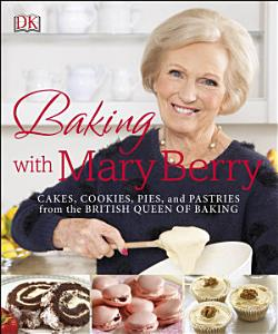Baking with Mary Berry Book