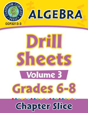Algebra   Drill Sheets Vol  3 Gr  6 8