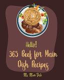 Hello! 365 Beef for Main Dish Recipes