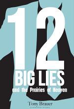 12 Big Lies and the Prairies of Heaven