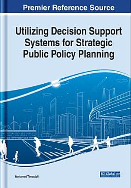 Utilizing Decision Support Systems for Strategic Public Policy Planning PDF