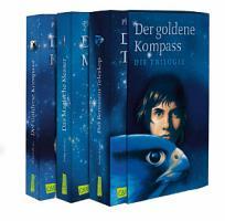 His Dark Materials  Der Goldene Kompass Schuber  Das Magische Messer  Das Bernstein Teleskop PDF