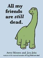 All My Friends Are Still Dead PDF