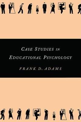 Case Studies in Educational Psychology