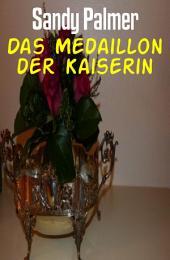 Das Medaillon der Kaiserin: Cassiopeiapress Historical