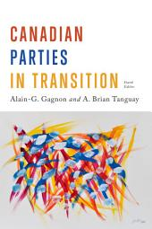 Canadian Parties in Transition, Fourth Edition: Edition 4