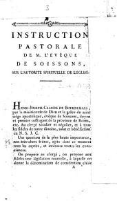 Instruction pastorale de M. l'évêque de Soissons, Mgr de Bourdeilles, sur l'autorité spirituelle de l'Eglise