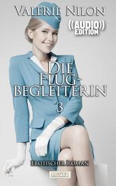 Die Flugbegleiterin 3 - Erotischer Roman (( Audio )) [Edition Edelste Erotik]: Buch & Hörbuch
