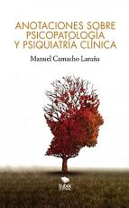 Anotaciones sobre Psicopatolog  a y Psiquiatr  a Cl  nica PDF