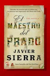 El Maestro del Prado (The Master of the Prado): Una novela
