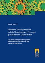 Subjektive F  hrungstheorien und die Umsetzung von F  hrungsgrunds  tzen im Unternehmen PDF
