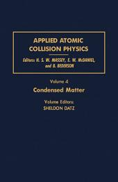 Condensed Matter: Applied Atomic Collision Physics, Volume 4
