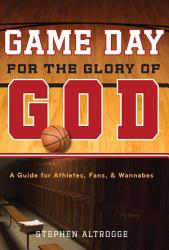 Game Day For The Glory Of God Book PDF