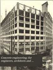 Concrete Engineering; for Engineers, Architects and Contractors: Volume 3, Issue 9