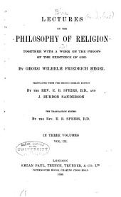 Lectures on the Philosophy of Religion: Together with a Work on the Proofs of the Existence of God, Volume 3