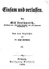 Einsam und verlassen: Von Miss Southworth. Aus dem Englischen von Hugo Hartmann, Band 4